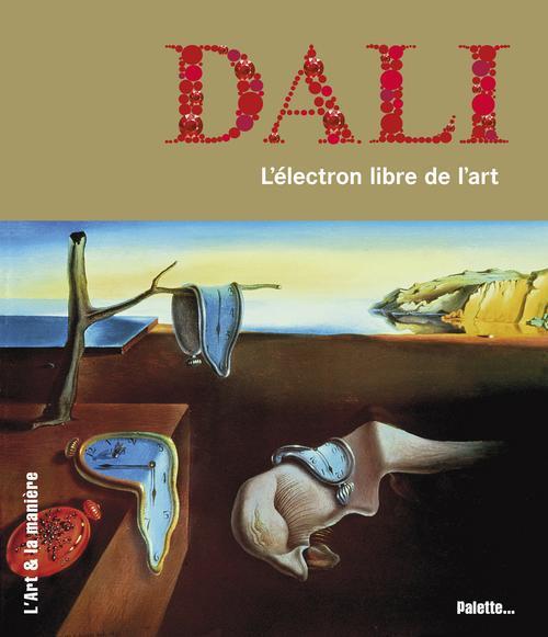 DALI -  L ELECTRON LIBRE DE L ART