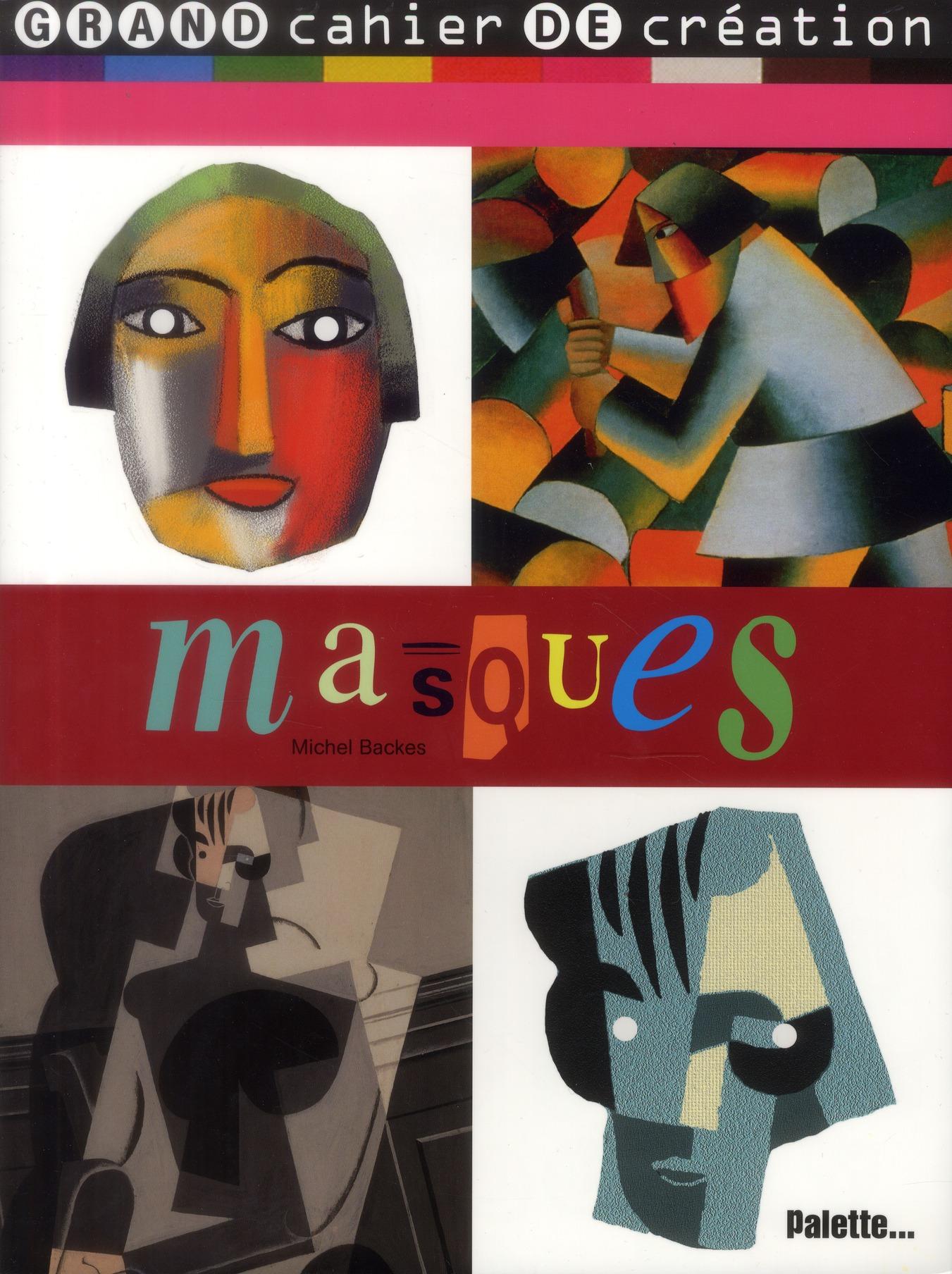 MASQUES - GRAND CAHIER DE CREATION