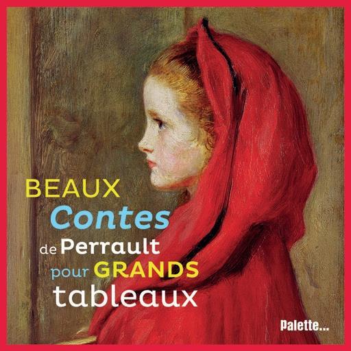 BEAUX CONTES DE PERRAULT POUR GRANDS TABLEAUX
