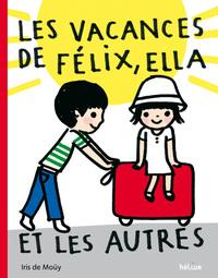 VACANCES DE FELIX, ELLA ET LES AUTRES (LES)