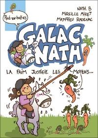 GALAC ET NATH 1 - LA FAIM JUSTIFIE LES MOYENS