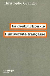 LA DESTRUCTION DE L'UNIVERSITE FRANCAISE