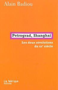 PETROGRAD, SHANGHAI - LES DEUX REVOLUTIONS DU XXE SIECLE