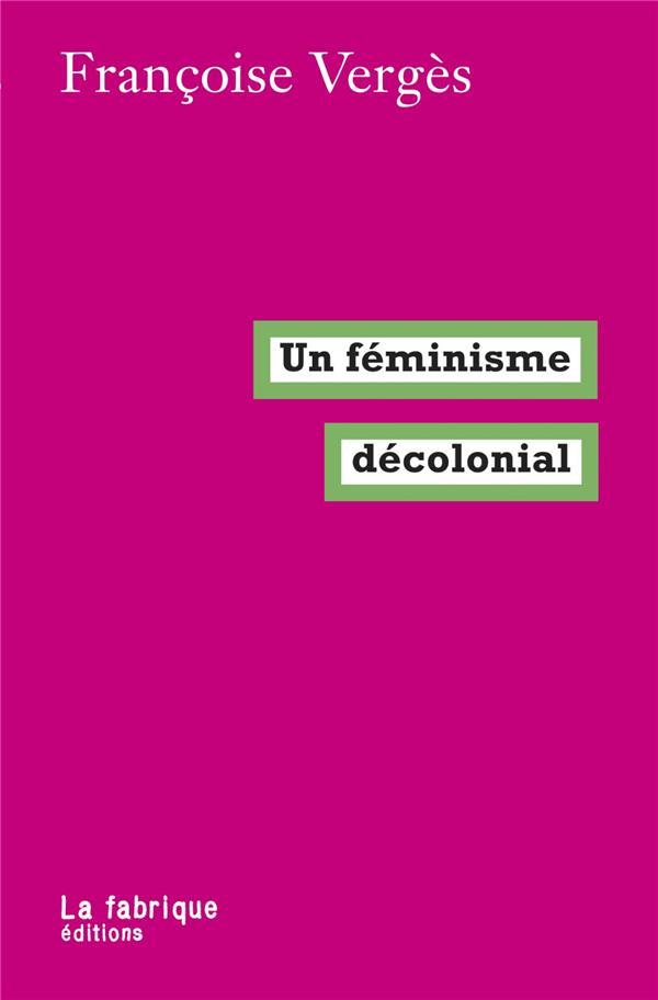 Un feminisme decolonial