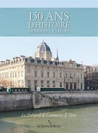 150 ANS D'HISTOIRE : LE TRIBUNAL DE COMMERCE DE PARIS