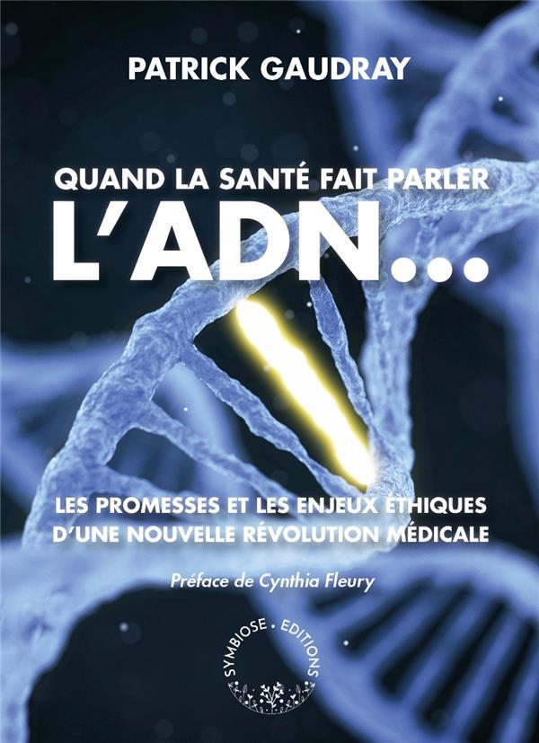 QUAND LA SANTE FAIT PARLER L'ADN ...