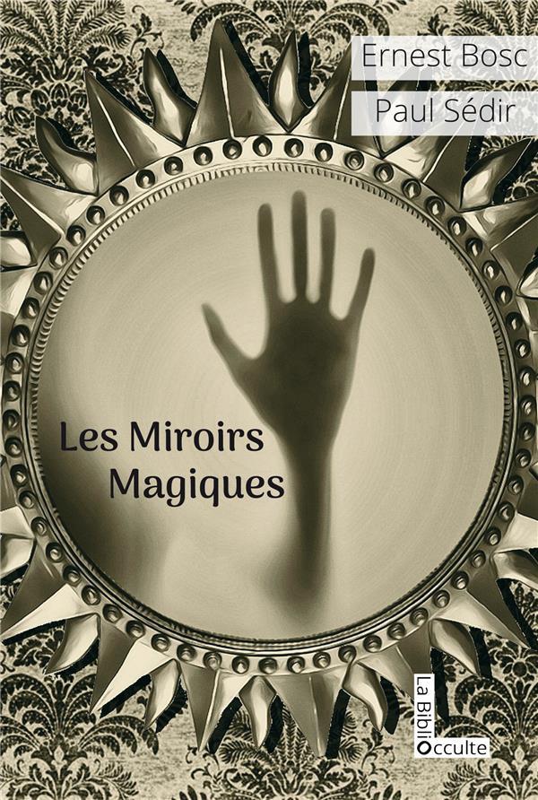 LES MIROIRS MAGIQUES