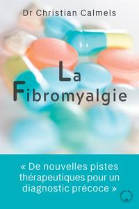 FIBROMYALGIE - DE NOUVELLES PISTES THERAPEUTIQUES POUR UN DIAGNOSTIC PRECOCE
