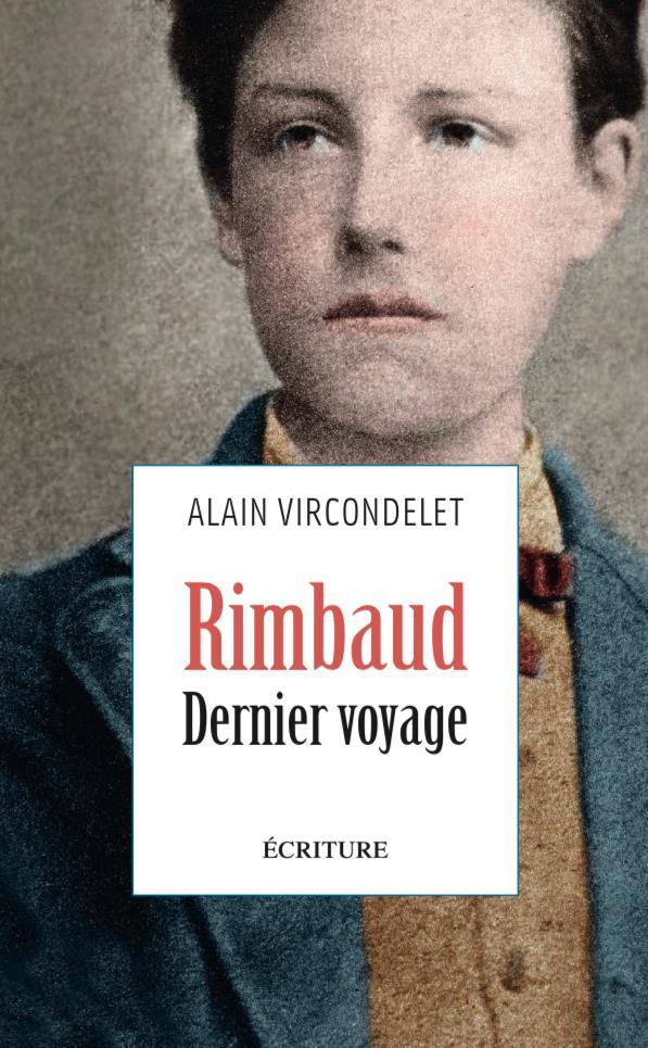Rimbaud. dernier voyage