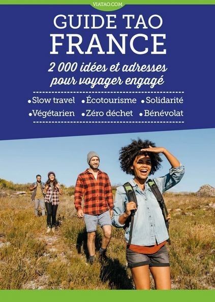 GUIDE TAO FRANCE - 2000 IDEES ET ADRESSES POUR  VOYAGER ENGAGE