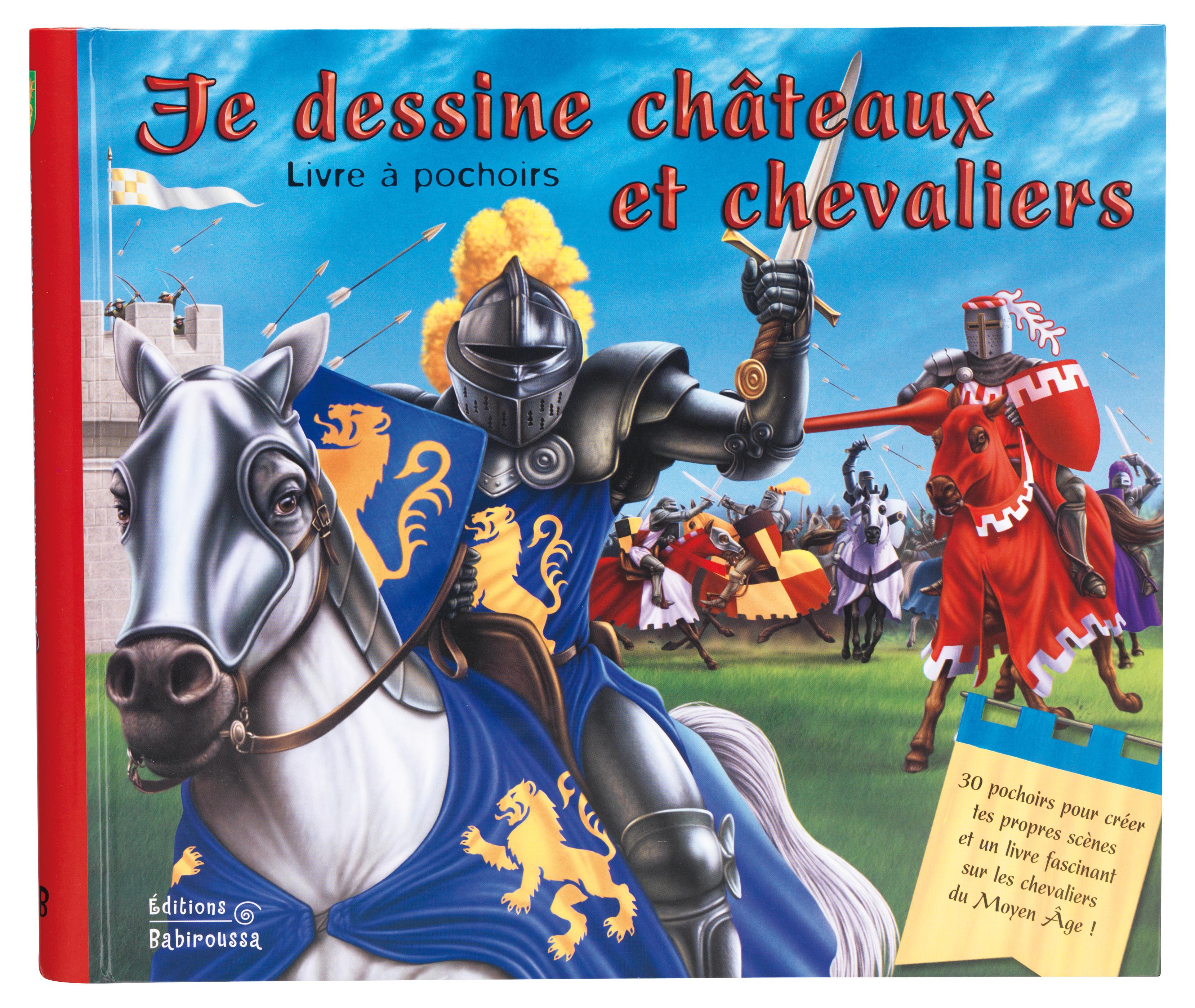 JE DESSINE CHATEAUX ET CHEVALIERS