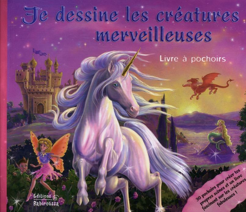 JE DESSINE LES CREATURES MERVEILLEUSE