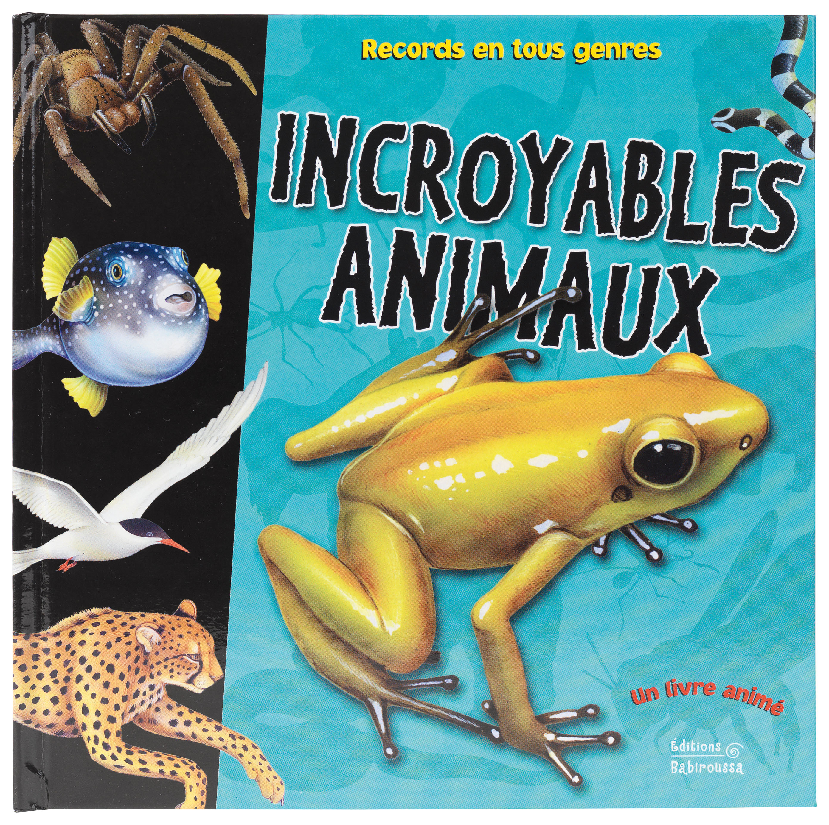 INCROYABLES ANIMAUX