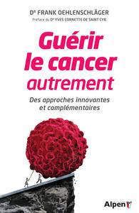 GUERIR LE CANCER AUTREMENT