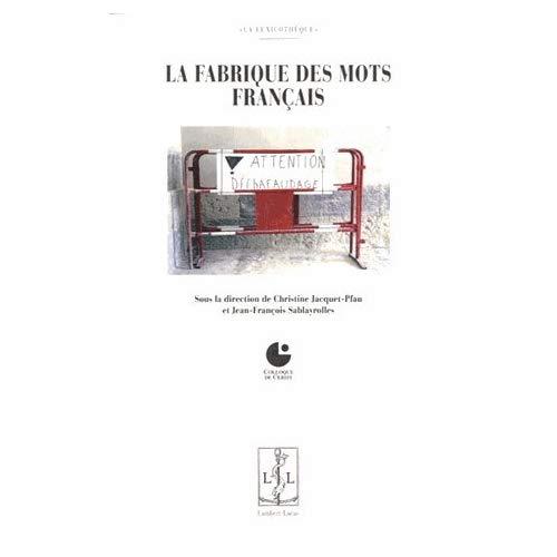 LA FABRIQUE DES MOTS FRANCAIS