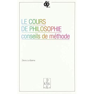 LE COURS DE PHILOSOPHIE CONSEILS DE METHODE