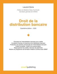 DROIT DE LA DISTRIBUTION BANCAIRE - QUATRIEME EDITION - 2020