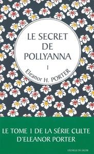 1 LE SECRET DE POLLYANNA T1