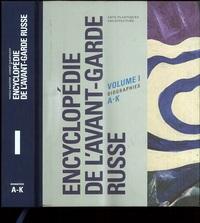 ENCYCLOPEDIE DE L'AVANT-GARDE RUSSE - TOME I