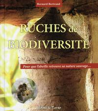 RUCHES DE BIODIVERSITE - POUR QUE L'ABEILLE RETROUVE SA NATURE SAUVAGE...
