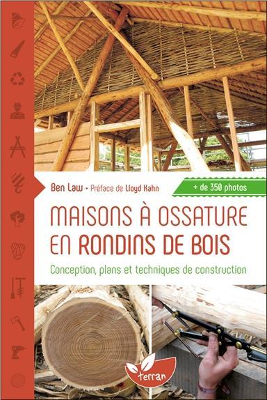 MAISONS A OSSATURE EN RONDINS DE BOIS - CONCEPTION, PLANS ET TECHNIQUES DE CONSTRUCTION