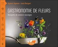 GASTRONOMIE DE FLEURS - BOUQUETS DE SAVEURS SAUVAGES