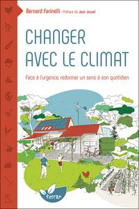 CHANGER AVEC LE CLIMAT - FACE A L'URGENCE REDONNER UN SENS A SON QUOTIDIEN