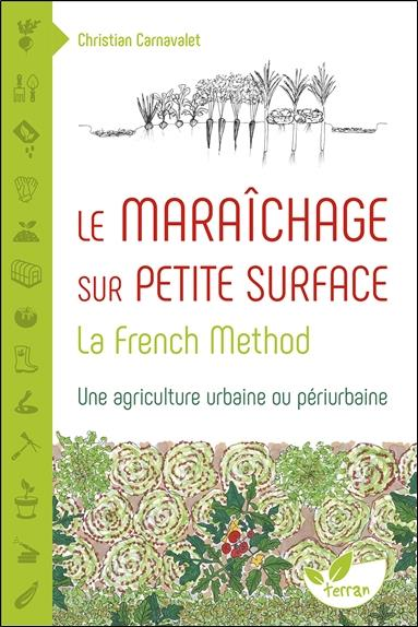 LE MARAICHAGE SUR PETITE SURFACE : LA FRENCH METHOD