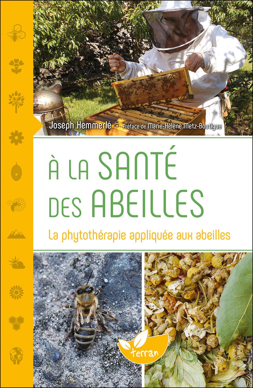 A LA SANTE DES ABEILLES - LA PHYTOTHERAPIE APPLIQUEE AUX ABEILLES