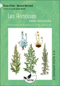 LES ARMOISES, MERES DES SIMPLES - ARMOISE COMMUNE, ABSINTHE, GENEPIS, AURONE, ESTRAGON, ARMOISE ANNU