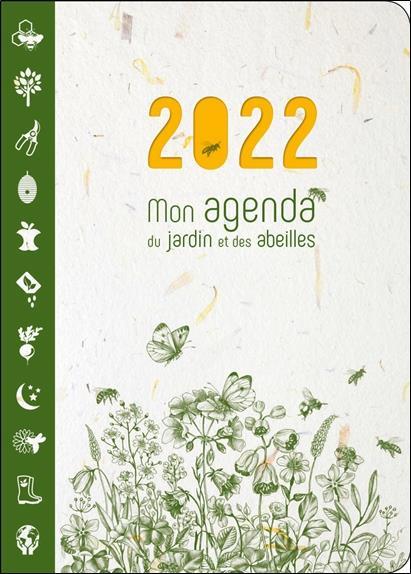MON AGENDA DU JARDIN ET DES ABEILLES 2022