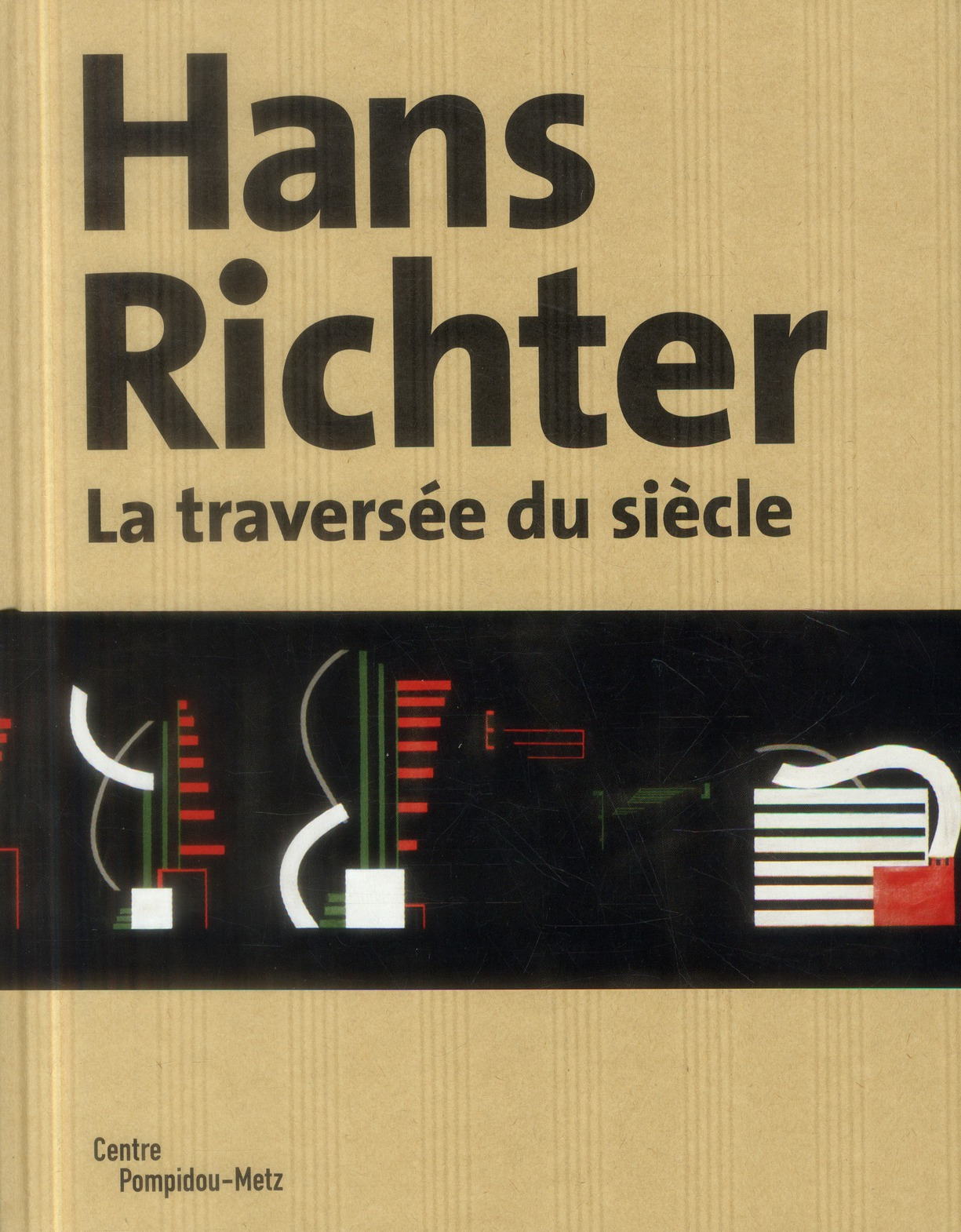 HANS RICHTER. - LA TRAVERSEE DU SIECLE