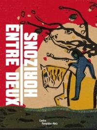 ENTRE DEUX HORIZONS - VISAGES FRANCAIS ET ALLEMAND DE L'ART MODERNE