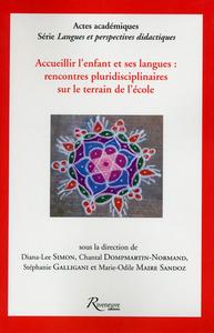 ACCUEILLIR L'ENFANT ET SES LANGUES : RENCONTRES PLURIDISCIPLINAIRES SUR LE TERRAIN DE L'ECOLE