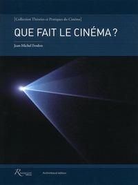 QUE FAIT LE CINEMA ?