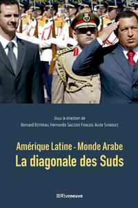 AMERIQUE LATINE - MONDE ARABE : LA DIAGONALE DES SUDS