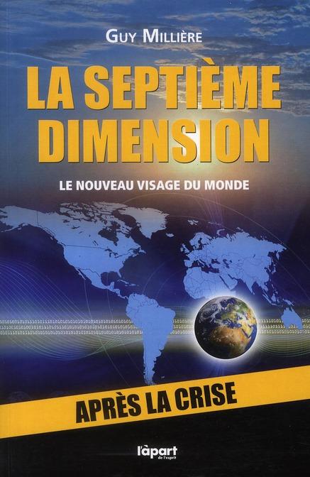 SEPTIEME DIMENSION (LA), LE NOUVEAU VISAGE DU MONDE