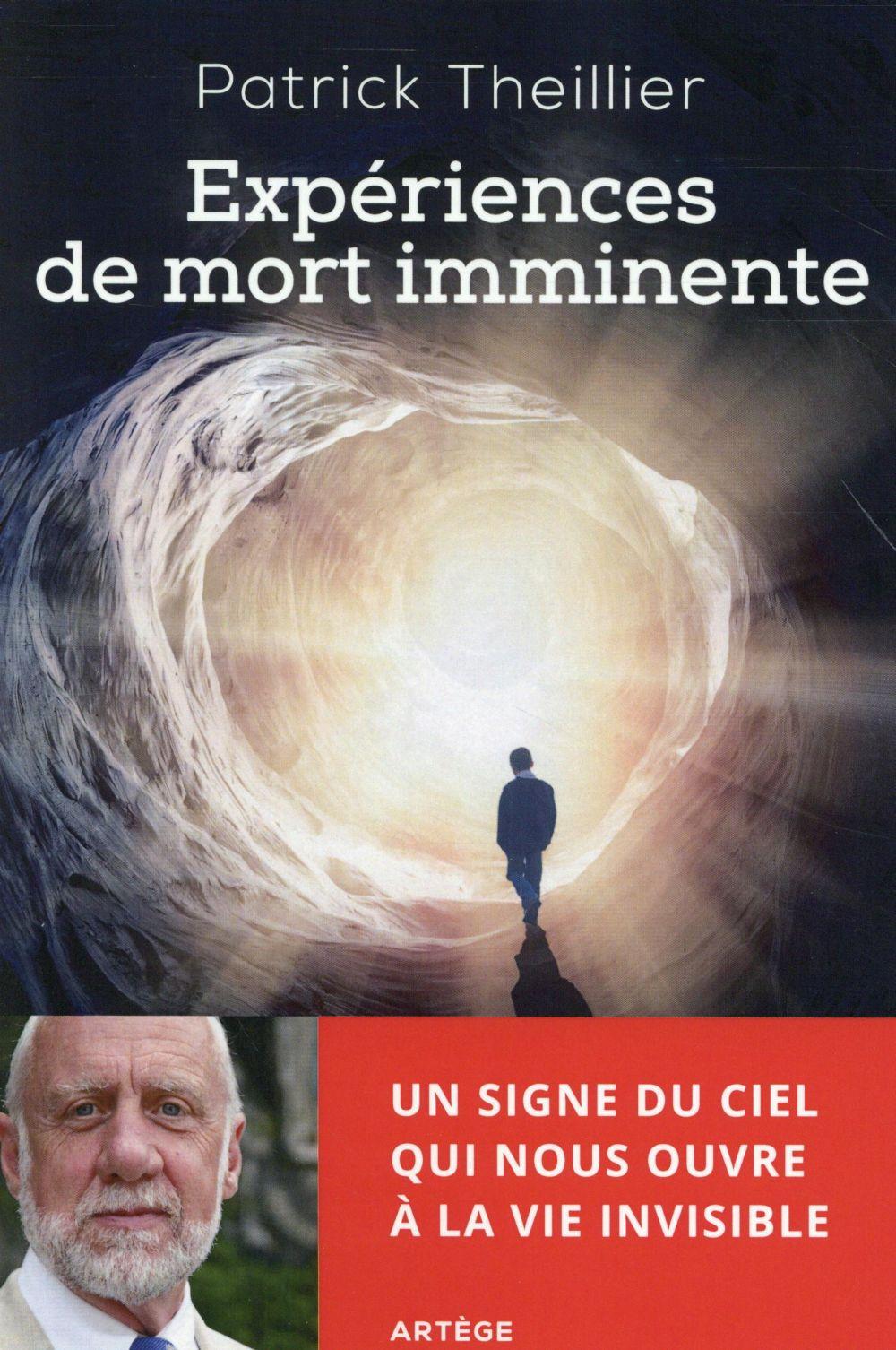 EXPERIENCES DE MORT IMMINENTE - UN SIGNE DU CIEL QUI NOUS OUVRE A LA VIE INVISIBLE