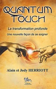 QUANTUM TOUCH - LA TRANSFORMATION PROFONDE