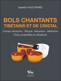 BOLS CHANTANTS TIBETAINS ET DE CRISTAL