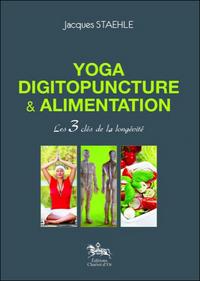 YOGA, DIGITOPUNCTURE & ALIMENTATION - LES 3 CLES DE LA LONGEVITE