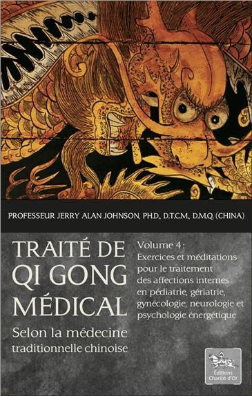 TRAITE DE QI GONG MEDICAL SELON LA MEDECINE TRADITIONNELLE CHINOISE T4