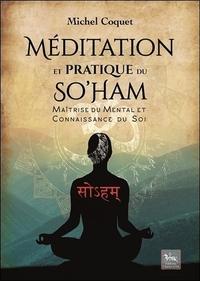 MEDITATION ET PRATIQUE DU SO'HAM - MAITRISE DU MENTAL ET CONNAISSANCE DU SOI