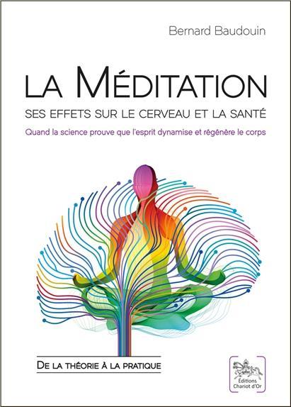 LA MEDITATION - SES EFFETS SUR LE CERVEAU ET LA SANTE