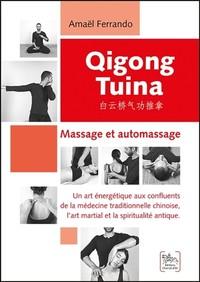 QIGONG TUINA TOME 1 - MASSAGE ET AUTOMASSAGE