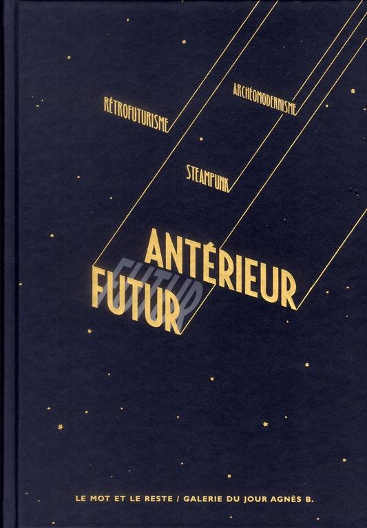 FUTUR ANTERIEUR - RETROFUTURISME, STEAMPUNK...