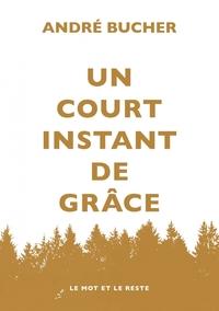 UN COURT INSTANT DE GRACE