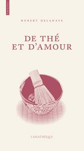 DE THE ET D'AMOUR