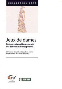 JEUX DE DAMES - POSTURES ET POSITIONNEMENTS DES ECRIVAIN