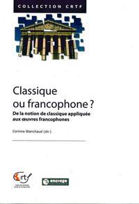 CLASSIQUE OU FRANCOPHONE ? - DE LA NOTION DE CLASSIQUE APPLIQUEE...